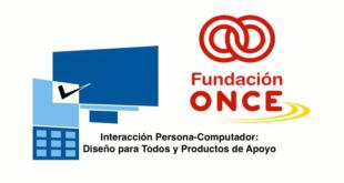 Interacción Persona-Computador. Diseño para todos y productos de apoyo